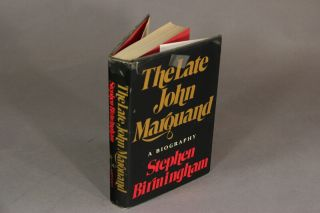 The late John Marquand. STEPHEN BIRMINGHAM.