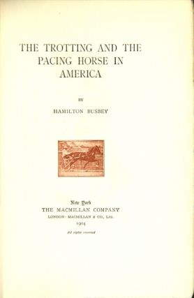 The trotting and the pacing horse in America,