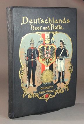 Deutschlands heer und flotte… Germany's army and navy by pen and picture. Gustav A. Sigel,...