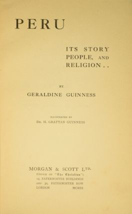 Peru. Its story, people, and religion. Illustrated by H. Grattan Guinness.