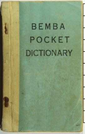 Bemba pocket dictionary [cover title]. This Bemba dictionary is merely a list of some everyday words. It will as such be a great help to beginners in Bemba or English. It also provides words for all ordinary talking in Bemba or English.