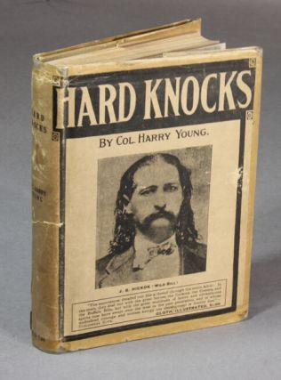 Hard knocks. A life story of the vanishing west. HARRY YOUNG, SAM.