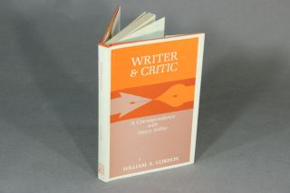 Writer & critic: a correspondence with Henry Miller. WILLIAM A. GORDON.