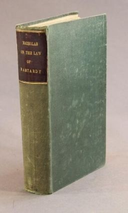 A treatise on the law of adulterine bastardy, with a report of the Banbury case, and of all other cases bearing upon the subject. HARRIS NICOLAS.