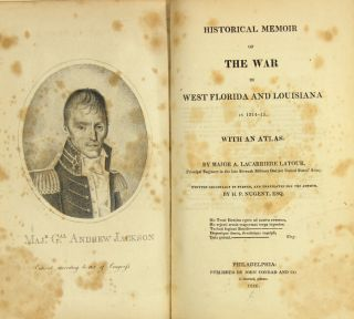 Historical memoir of the war in west Florida and Louisiana in 1814-15. With an atlas … written in originally in French, and translated for the author, by H.P. Nugent, Esq.