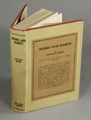 Books and habits from the lectures of Lafcadio Hearn. Selected and edited with an introduction by John Erskine. LAFCADIO HEARN.