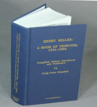 Henry Miller: a book of tributes, 1931-1994. Compiled, edited, introduced, and published by…