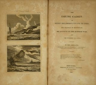 The young cadet: or Henry Delamere's voyage to India, his travels in Hindostan, his account of the Burmese war, and the wonders of Elora.