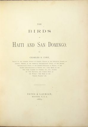 The birds of Haiti and San Domingo…. Charles B. Cory.