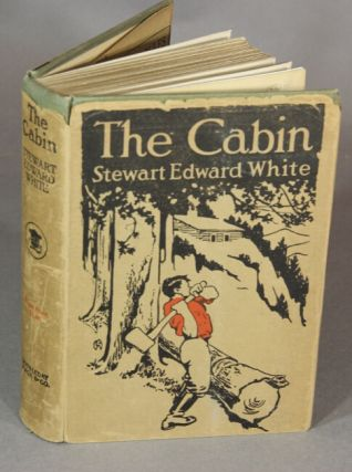 The cabin. Illustrated with photographs by the author. STEWART EDWARD WHITE.