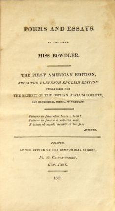 Poems and essays by the late Mrs. Bowlder … published for the benefit of the Orphan Asylum Society, and Economical-School, New York. BOWDLER, JANE.
