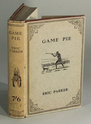 Game pie. An anthology of shooting. ERIC PARKER.