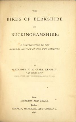 The birds of Berkshire and Buckinghamshire: a contribution to the natural history of the two...
