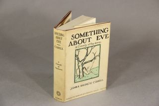 Something about Eve. A comedy of fig-leaves. JAMES BRANCH CABELL.