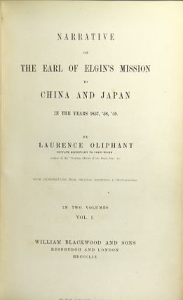Narrative of the Earl of Elgin's mission to China and Japan in the years 1857, '58, '59. Laurence Oliphant.