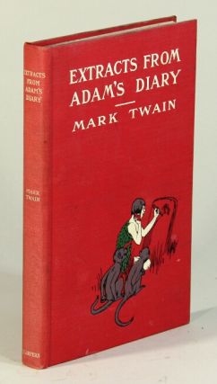 Extracts from Adam's diary. By Mark Twain. SAMUEL CLEMENS.