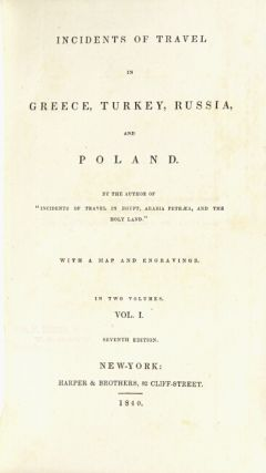 Incidents of travel in Greece, Turkey, Russia, and Poland ... Seventh edition