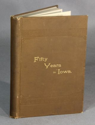 Fifty years in Iowa: being the personal reminiscences of J. M. D. Burrows, concerning the men and events, social life, industrial interests, physical development, and commercial progress of Davenport and Scott county, during the period from 1838 to 1888. J. M. D. BURROWS.