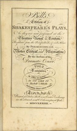 Bell's edition of Shakespeare's plays, as they are now performed at the theatres Royal in London; regulated from the prompt books of each house...