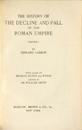 The history of the decline and fall of the Roman empire ... with notes by Milman, Guizot, and Wenck. Edited by Dr. William Smith. a new edition to which is added a complete index...