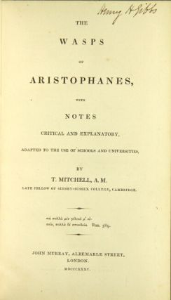 The wasps of Aristophanes, with notes critical and explanatory … by T. Mitchell. ARISTOPHANES