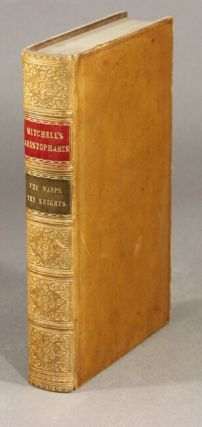 The wasps of Aristophanes, with notes critical and explanatory … by T. Mitchell.