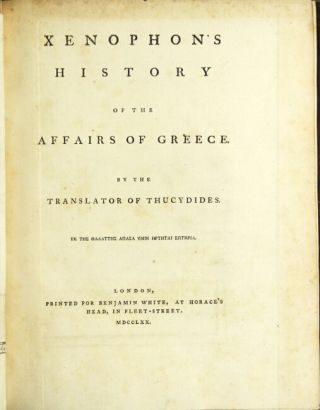Xenophon's history of the affairs of Greece. By the translator of Thucydides [William Smith]. XENOPHON.
