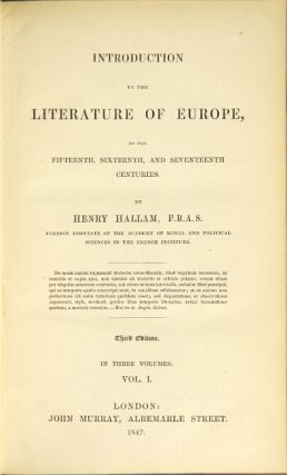 Introduction to the literature of Europe in the fifteenth, sixteenth, and seventeenth. Third edition.