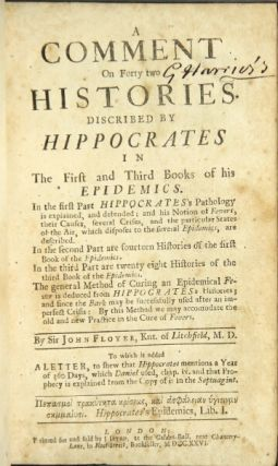 A comment on forty two histories discribed [sic] by Hippocrates in the first and third books of...