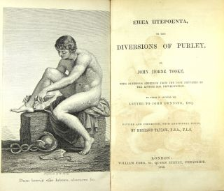 [Title in Greek]: or, the diversions of Purley … with numerous additions from the copy prepared by the author for republication: to which is annexed his Letter to John Dunning. Revised and corrected with additional notes by Richard Taylor.