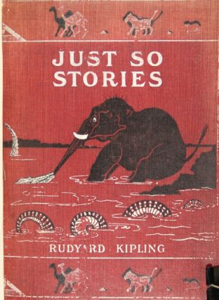 Just so stories for little children… Illustrated by the author.