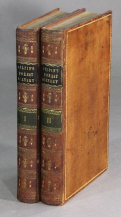 Remarks on forest scenery, and other woodland views, (relative chiefly to picturesque beauty) illustrated by the scenes of New-Forest in Hampshire. William Gilpin.