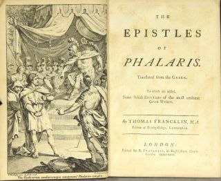 The epistles of Phalaris. Translated from the Greek. To which are added, some select epistles of the most eminent Greek writers. PHALARIS.