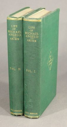 The life of Michael Angelo. Translated with the author's sanction by Fanny Elizabeth Bunnètt.