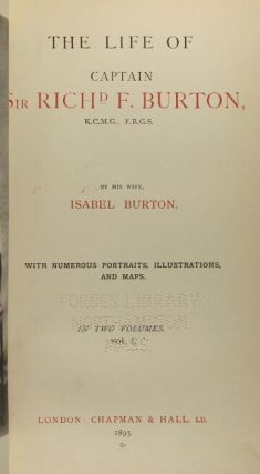 The life of Captain Sir Richard F. Burton … with numerous portraits, illustrations, and maps.