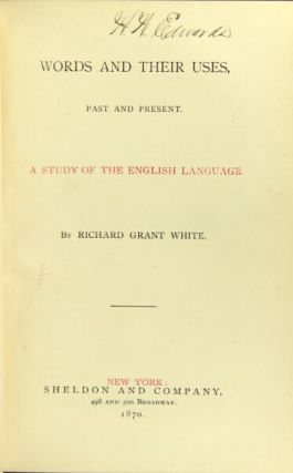 Words and their uses, past and present. A study of the English language.