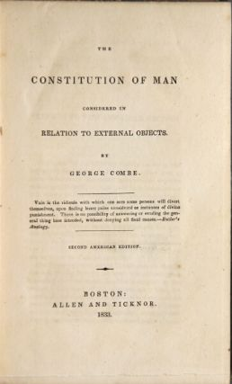 The constitution of man considered in relation to external objects. Second American edition. George Combe.