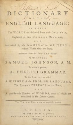A dictionary of the English language: in which the words are deduced from their originals … to which is prefixed an English grammar. To this edition are added, a history of the English language, the author's preface to the folio, and a considerable number of words, none of which are contained in the London octavo. The third edition, carefully revised.
