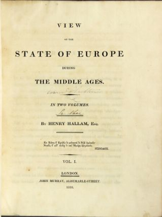 View of the state of Europe during the Middle Ages. In two volumes. HENRY HALLAM