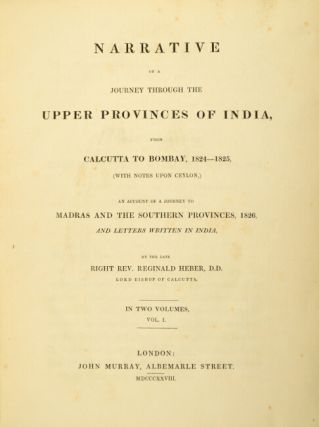 Narrative of a journey through the upper provinces of India, from Calcutta to Bombay, 1824-25, (with notes upon Ceylon,) an account of a journey to Madras and the southern provinces, 1826, and letters written in India.