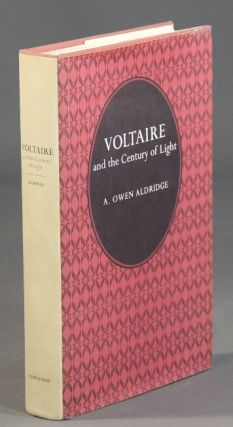 Voltaire and the century of light. A. OWEN ALDRIDGE