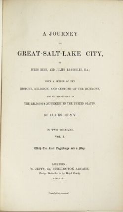 A journey to Great-Salt-Lake City … with a sketch of the history, religion, and customs of the Mormons, and an introduction of the religious movement in the United States. Jules Remy, , Julius Brenchley.