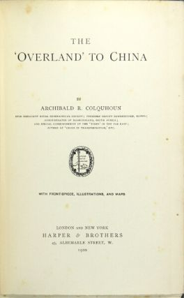 "The ""Overland"" to China. Archibald R. Colquhoun."
