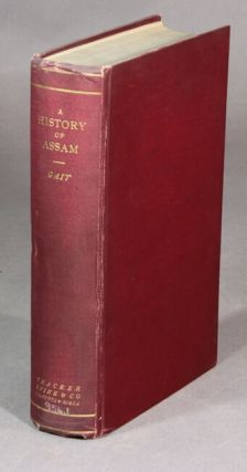 A history of Assam. Second edition, revised. Edward Gait, Sir