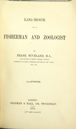 Log-book of a fisherman and a zoologist. Frank Buckland