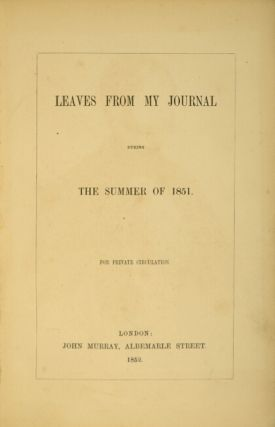 Leaves from my journal during the summer of 1851.