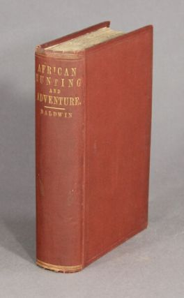 African hunting from Natal to the Zambesi, including Lake Ngami, the Kalahari Desert, etc., from 1852 to 1860. Second edition.