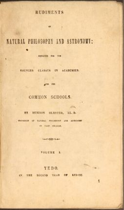 Rudiments of natural philosophy and astronomy: designed for the younger classes in academies. And for common schools. Volume I [all published].