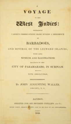 A voyage to the West Indies: containing various observations made during a residence in Barbadoes, and several of the Leeward Islands, with some notices and illustrations relative to the city of Paramabo, in Surinam. With engravings
