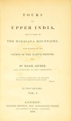 Tours in upper India, and in parts of the Himalaya Mountains; with accounts of the courts of the native princes, &c. In two volumes